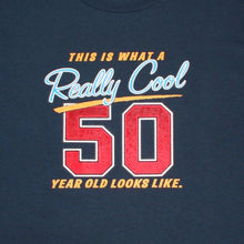 Load image into Gallery viewer, 50th birthday t-shirt reads this is what a really cool 50 year old looks like