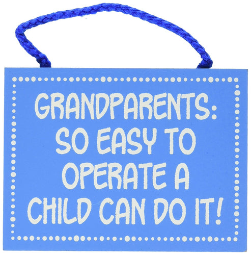 Grandparents Easy to Operate Sign is wood painted blue with white lettering