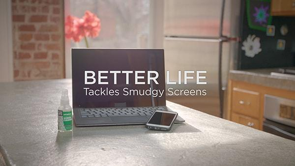 Better Life Tackles Smudgy Screens