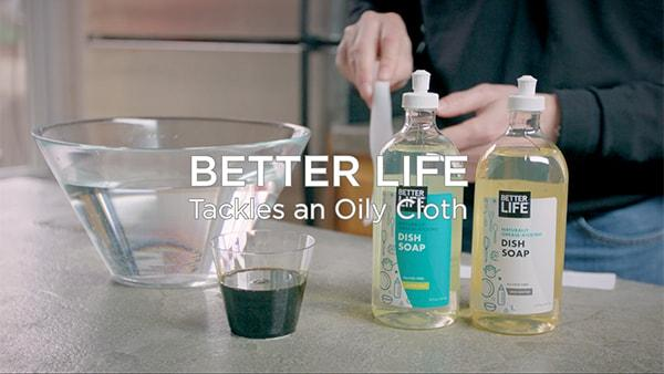 Better Life Tackles an Oily Cloth