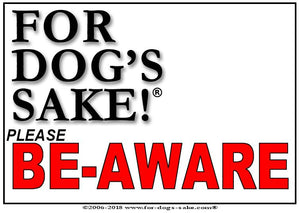For Dogs Sake! Default Title Customize Your Very Own Be-Aware Sign