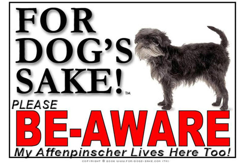 For Dogs Sake! Image1 / Aluminium Composite Affenpinscher Be-Aware Sign by For Dog's Sake!®