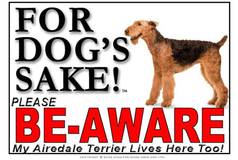 Image of For Dogs Sake! Image1 / Foamex PVCu Airedale Terrier Be-Aware Sign