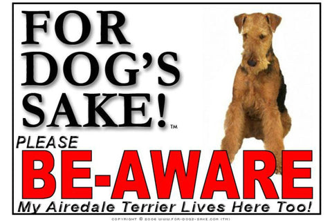 For Dogs Sake! Image2 / Foamex PVCu Airedale Terrier Be-Aware Sign