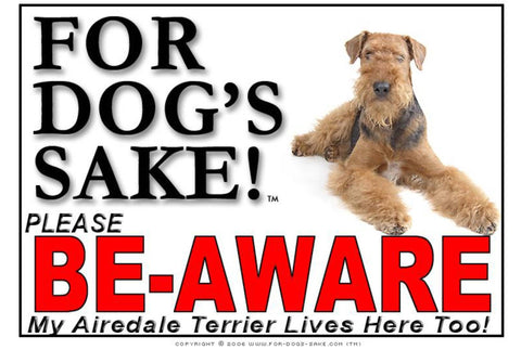 For Dogs Sake! Image4 / Foamex PVCu Airedale Terrier Be-Aware Sign