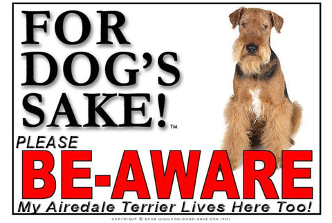 For Dogs Sake! Image5 / Foamex PVCu Airedale Terrier Be-Aware Sign