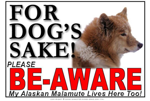 For Dogs Sake! Image1 / Foamex PVCu Alaskan Malamute Be-Aware Sign