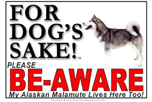 Alaskan Malamute Be-Aware Sign
