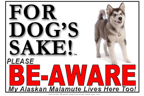 Image of For Dogs Sake! Image4 / Foamex PVCu Alaskan Malamute Be-Aware Sign