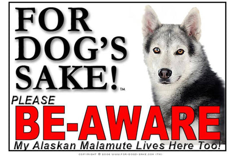 Image of For Dogs Sake! Image5 / Foamex PVCu Alaskan Malamute Be-Aware Sign
