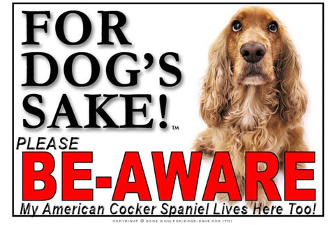 Image of For Dogs Sake! Image10 / Foamex PVCu American Cocker Spaniel Be-Aware Sign