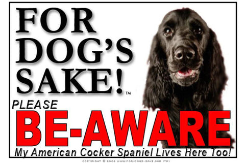 For Dogs Sake! Image11 / Foamex PVCu American Cocker Spaniel Be-Aware Sign