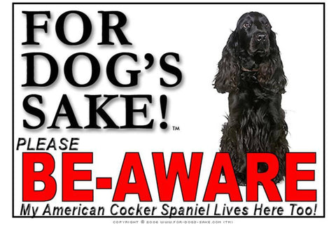 For Dogs Sake! Image18 / Foamex PVCu American Cocker Spaniel Be-Aware Sign
