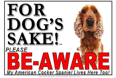 Image of For Dogs Sake! Image7 / Foamex PVCu American Cocker Spaniel Be-Aware Sign