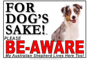 For Dogs Sake! Image1 / Foamex PVCu Australian Shepherd Be-Aware Sign