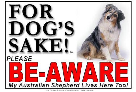 For Dogs Sake! Image2 / Foamex PVCu Australian Shepherd Be-Aware Sign