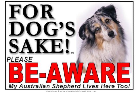 For Dogs Sake! Image3 / Foamex PVCu Australian Shepherd Be-Aware Sign