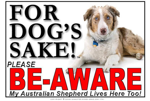 For Dogs Sake! Image5 / Foamex PVCu Australian Shepherd Be-Aware Sign