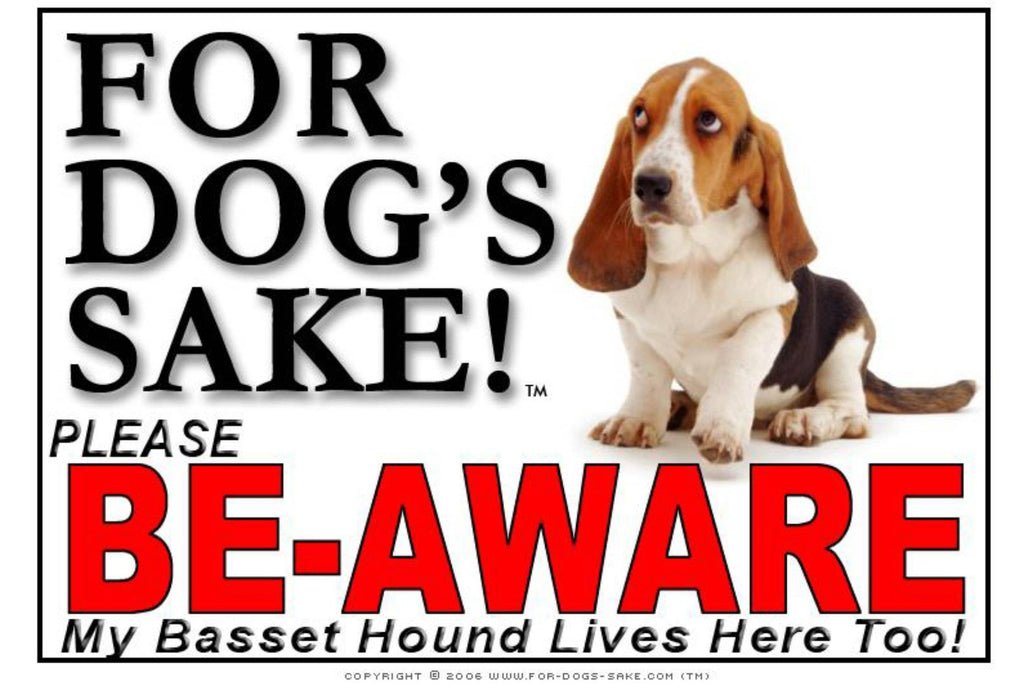 For Dogs Sake! Image1 / Foamex PVCu Basset Hound Be-Aware Sign