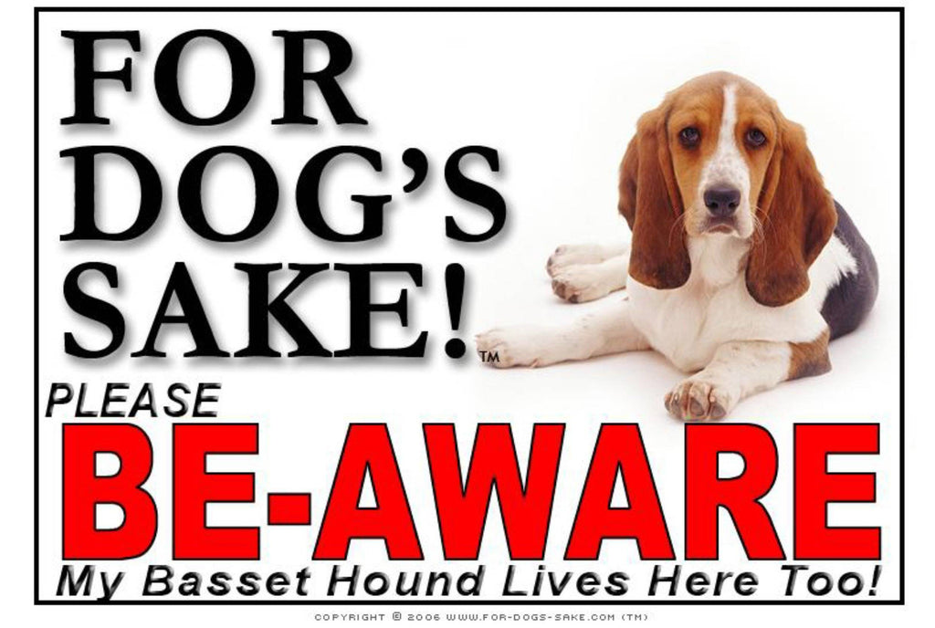 For Dogs Sake! Image2 / Foamex PVCu Basset Hound Be-Aware Sign