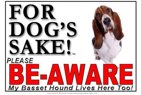 For Dogs Sake! Image4 / Foamex PVCu Basset Hound Be-Aware Sign