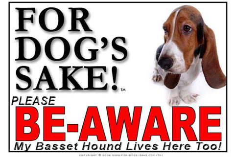For Dogs Sake! Image5 / Foamex PVCu Basset Hound Be-Aware Sign