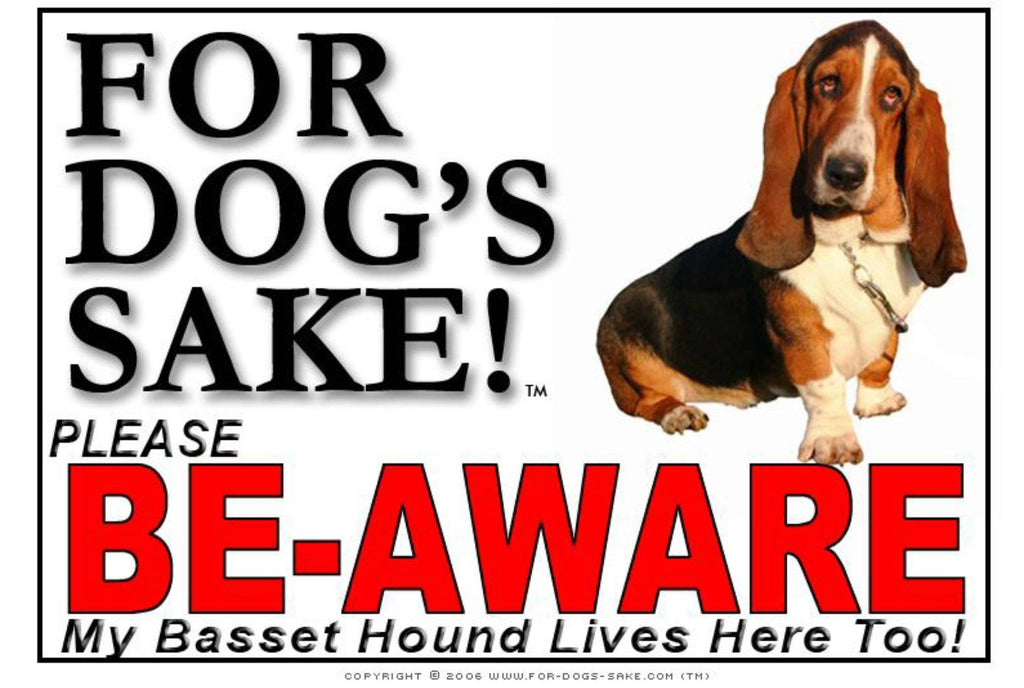 For Dogs Sake! Image6 / Foamex PVCu Basset Hound Be-Aware Sign