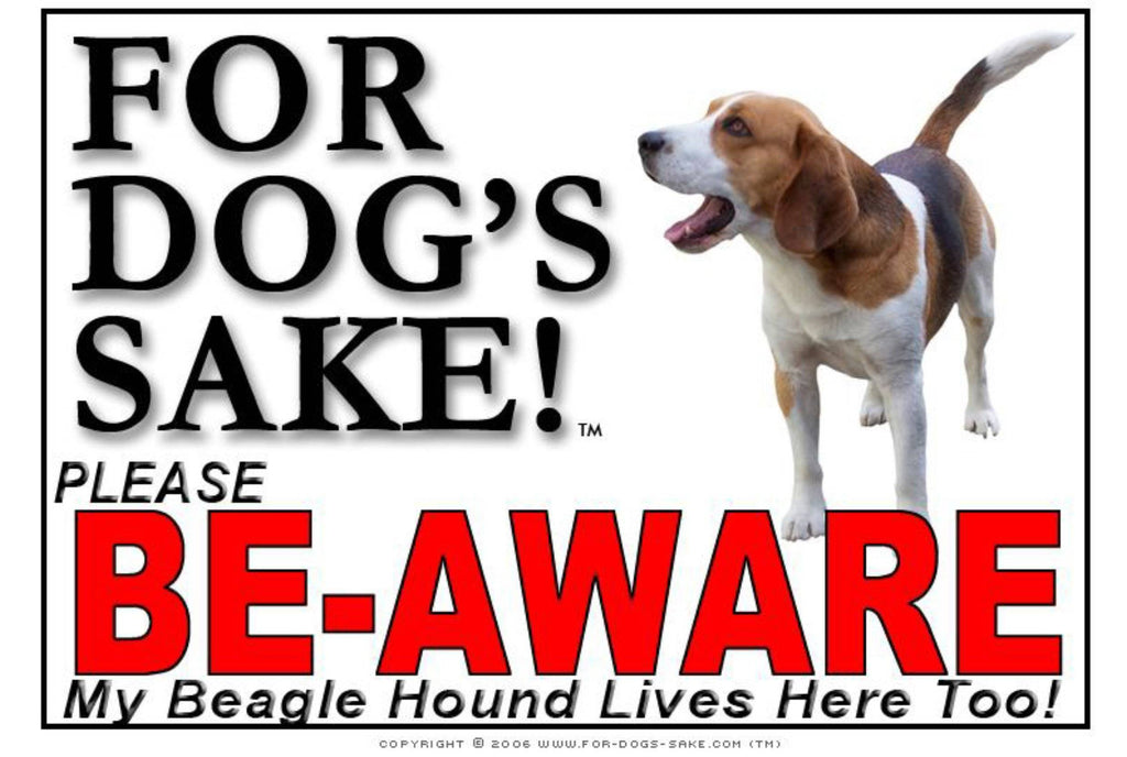 For Dogs Sake! Image6 / Foamex PVCu Beagle Hound Be-Aware Sign