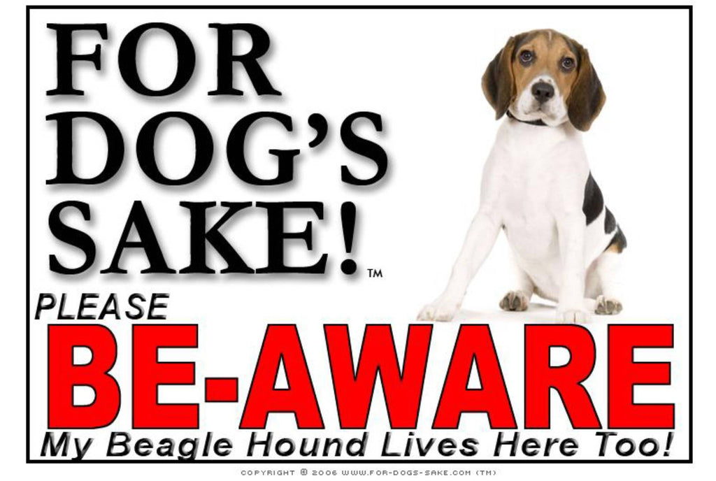 For Dogs Sake! Image7 / Foamex PVCu Beagle Hound Be-Aware Sign