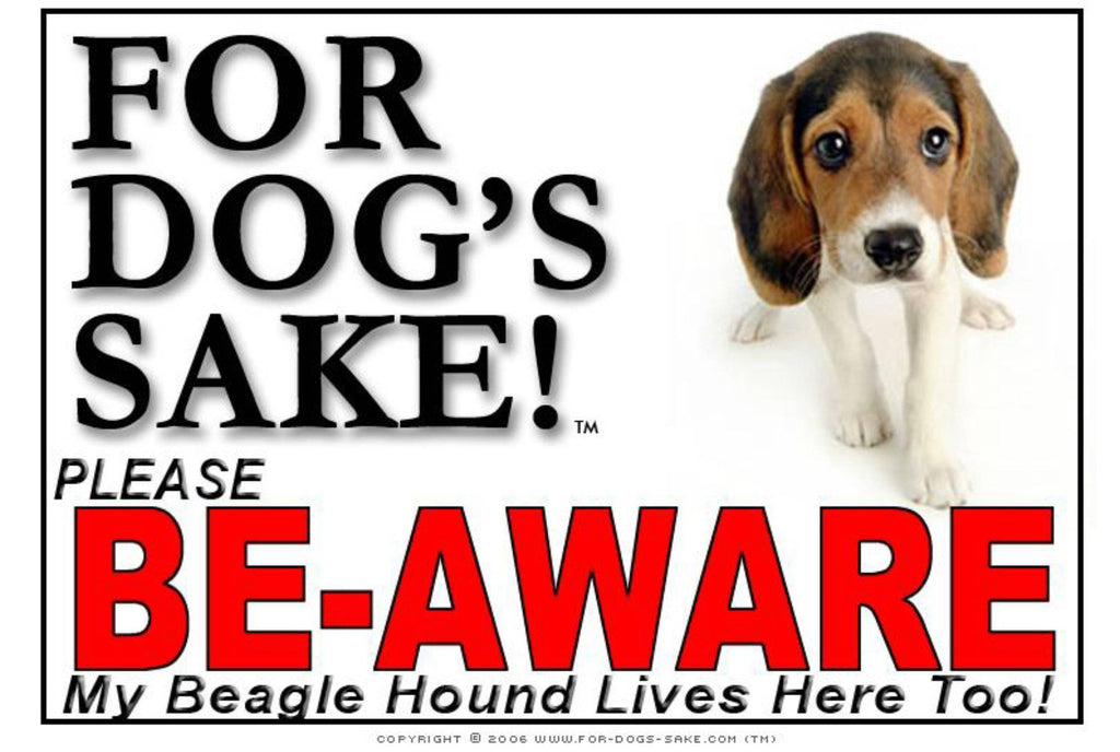 For Dogs Sake! Image8 / Foamex PVCu Beagle Hound Be-Aware Sign