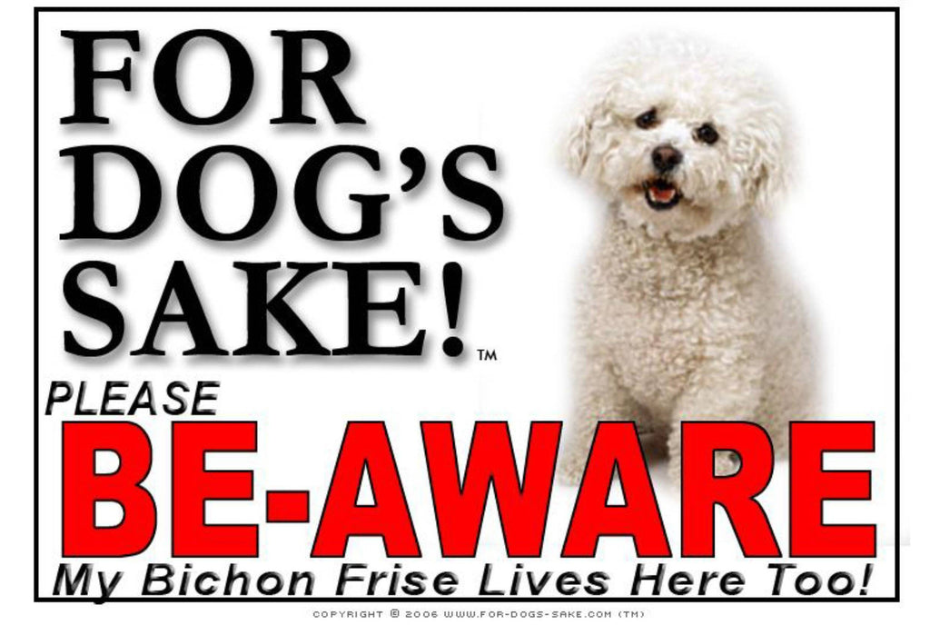 For Dogs Sake! Image1 / Foamex PVCu Bichon Frise Be-Aware Sign