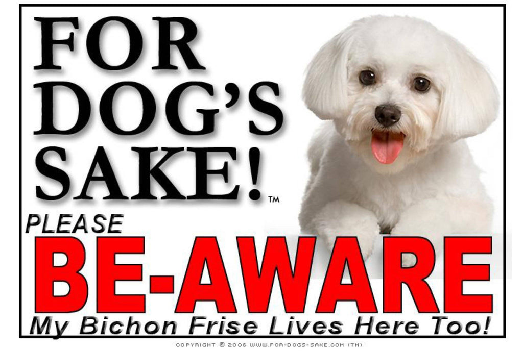 For Dogs Sake! Image2 / Foamex PVCu Bichon Frise Be-Aware Sign