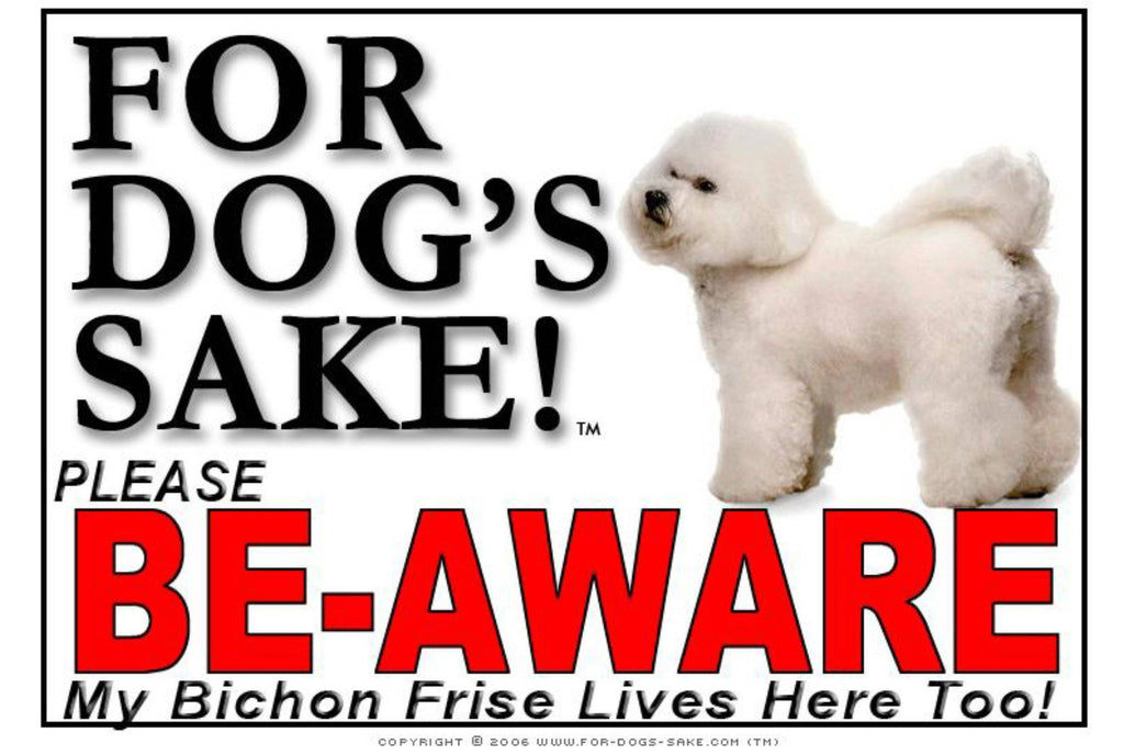 For Dogs Sake! Image3 / Foamex PVCu Bichon Frise Be-Aware Sign