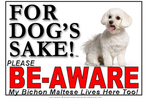 Image of For Dogs Sake! Image1 / Foamex PVCu Bichon Maltese Be-Aware Sign