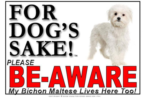For Dogs Sake! Image3 / Foamex PVCu Bichon Maltese Be-Aware Sign