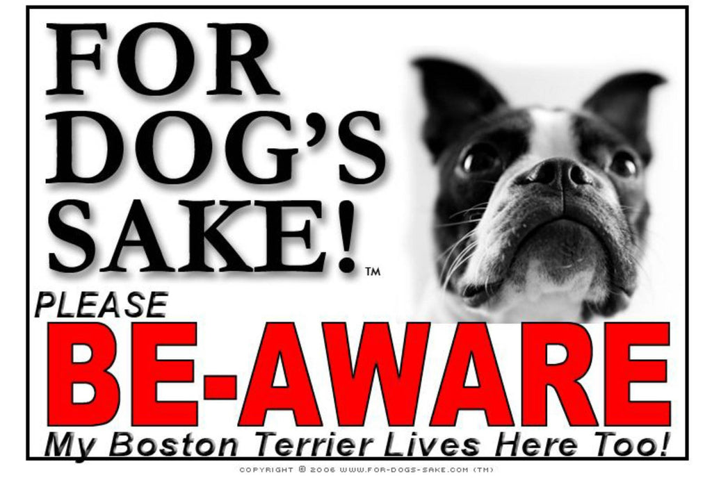 For Dogs Sake! Image1 / Foamex PVCu Boston Terrier Be-Aware Sign