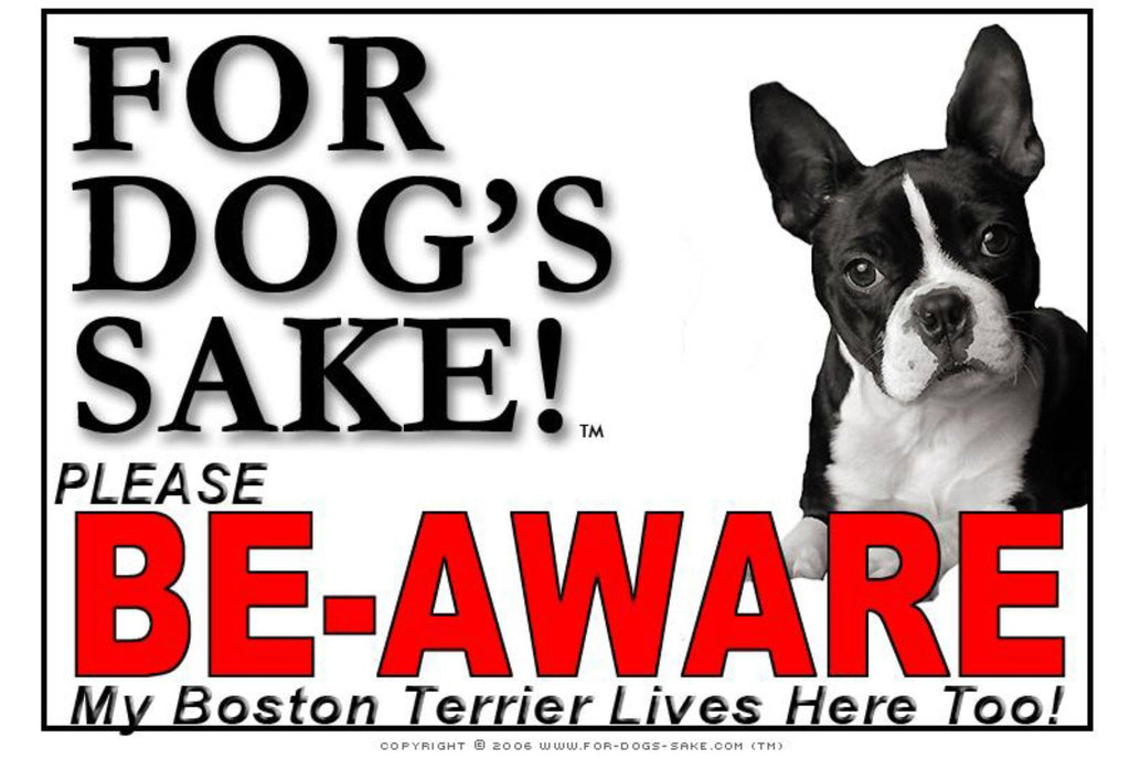 For Dogs Sake! Image2 / Foamex PVCu Boston Terrier Be-Aware Sign