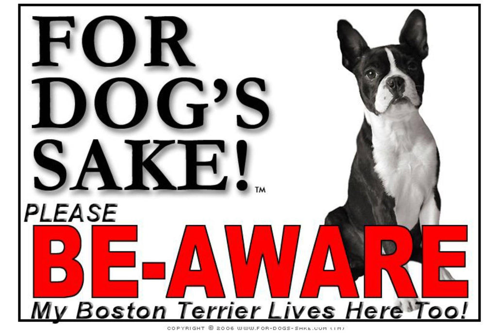 For Dogs Sake! Image3 / Foamex PVCu Boston Terrier Be-Aware Sign