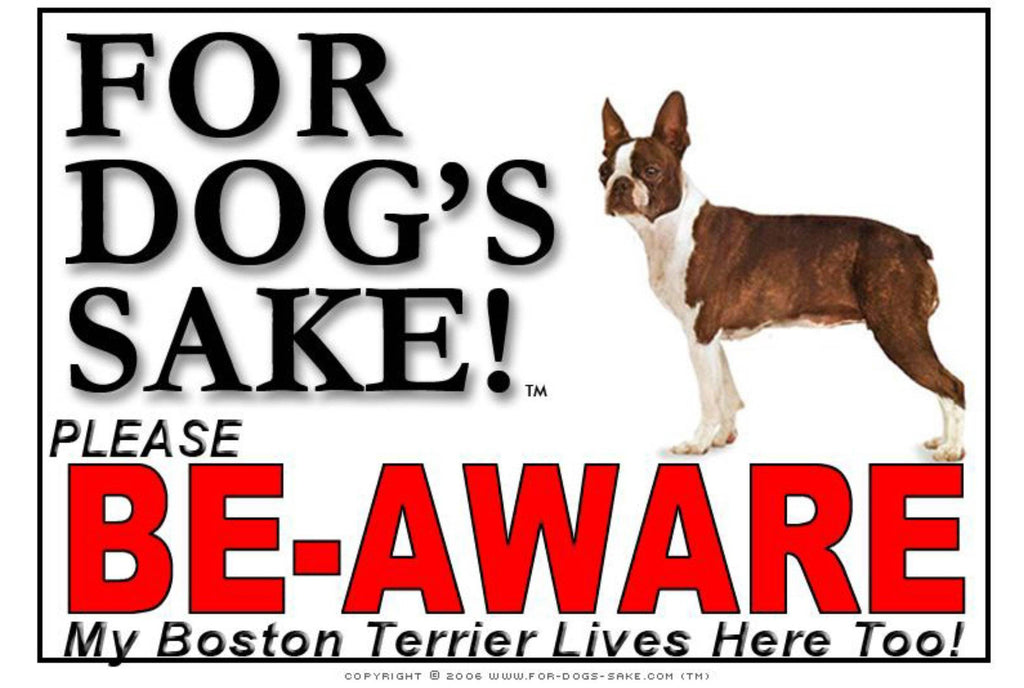 For Dogs Sake! Image5 / Foamex PVCu Boston Terrier Be-Aware Sign