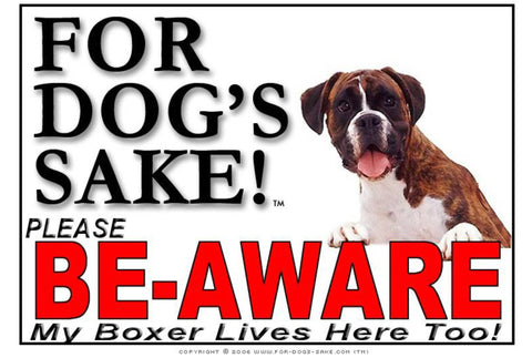 For Dogs Sake! Image6 / Adhesive Vinyl Boxer Dog Be-Aware Sign