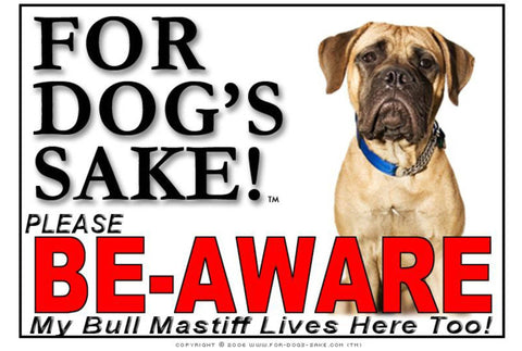 For Dogs Sake! Image1 / Foamex PVCu Bull Mastiff Be-Aware Sign