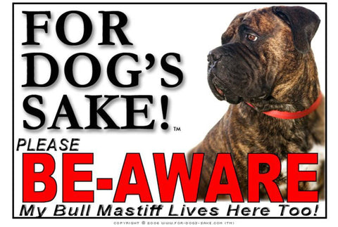 For Dogs Sake! Image2 / Foamex PVCu Bull Mastiff Be-Aware Sign