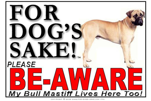 For Dogs Sake! Image3 / Foamex PVCu Bull Mastiff Be-Aware Sign