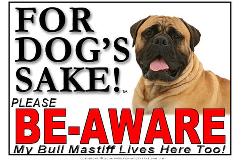For Dogs Sake! Image4 / Foamex PVCu Bull Mastiff Be-Aware Sign