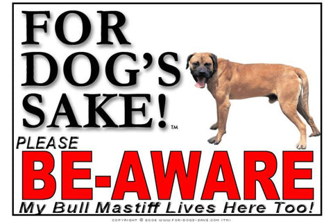 For Dogs Sake! Image6 / Foamex PVCu Bull Mastiff Be-Aware Sign