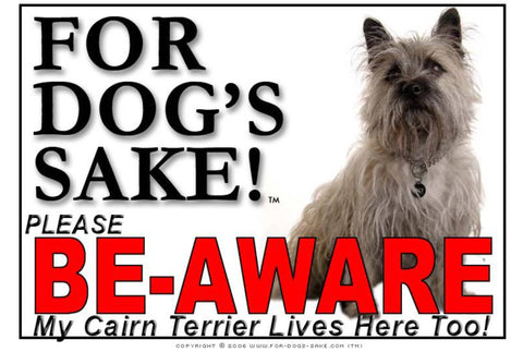 For Dogs Sake! Image1 / Foamex PVCu Cairn Terrier Be-Aware Sign