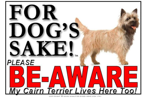 For Dogs Sake! Image2 / Foamex PVCu Cairn Terrier Be-Aware Sign