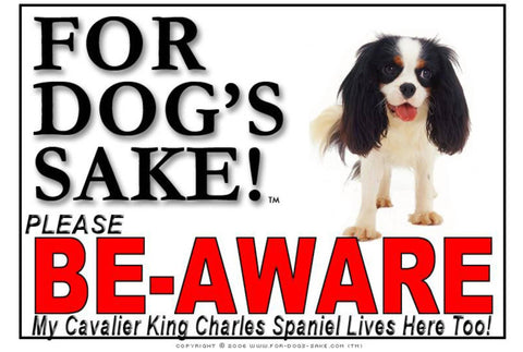 Image of For Dogs Sake! Image1 / Adhesive Vinyl Cavalier King Charles Spaniel Be-Aware Sign
