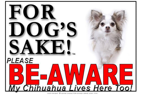 For Dogs Sake! Image10 / Foamex PVCu Chihuahua Be-Aware Sign