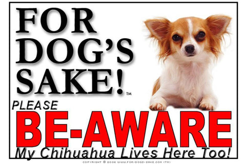 For Dogs Sake! Image13 / Foamex PVCu Chihuahua Be-Aware Sign